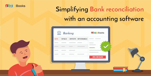 Simplifying bank reconciliation with an accounting software «  Zoho Blog