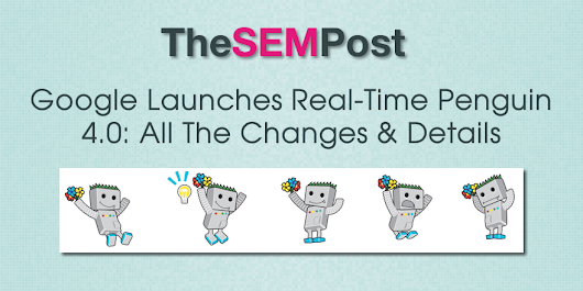 Google Launches Real-Time Penguin 4.0: All The Changes & Details