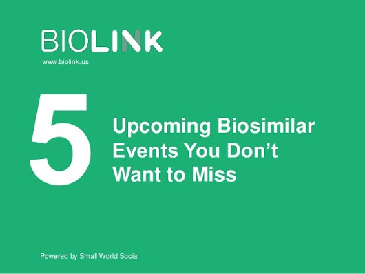 5 Upcoming Biosimilar Events You Don't Want to Miss