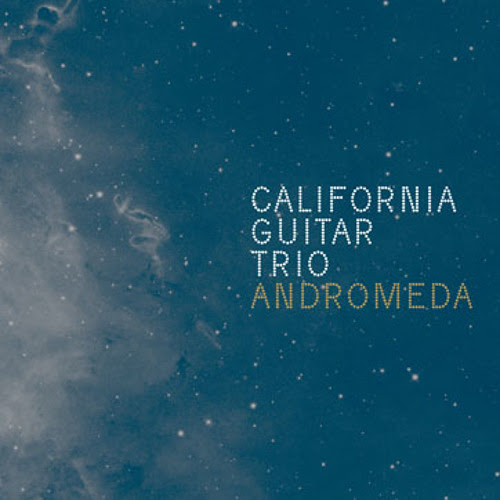 "California Guitar Trio, ""Andromeda"" by Karate Body Records"