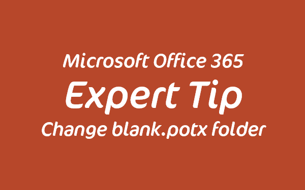 Change Default Template Location For Powerpoint Blank Potx Youpresent
