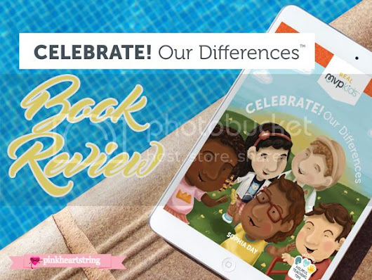 Celebrate! Our Differences Book Review: Learning To Accept And Love Others Who Are Special