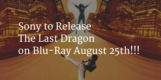 Its Official Sony to Release The Last Dragon Blu-Ray August 25th!!! | The Last Dragon Tribute