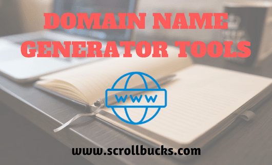 Top five free domain name generator tools - ScrollBucks