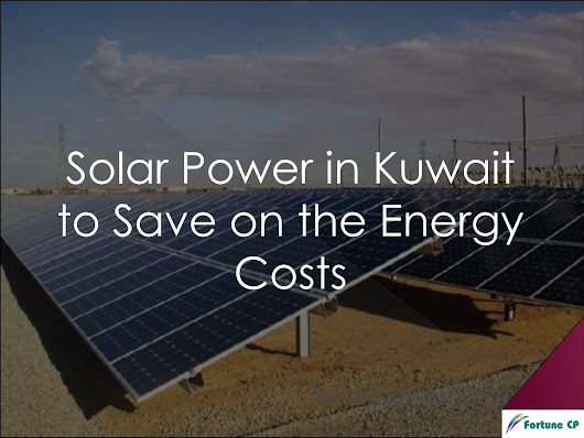 Solar power in kuwait to save on the energy costs