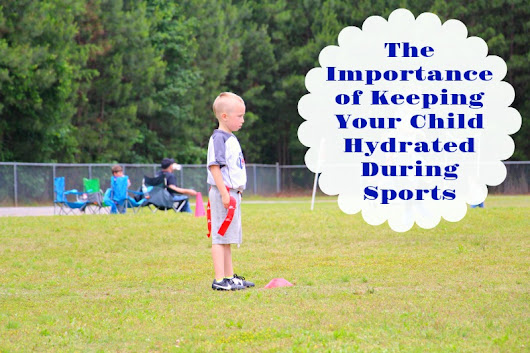 The Importance of Keeping Your Child Hydrated During Sports – Miss Frugal Mommy