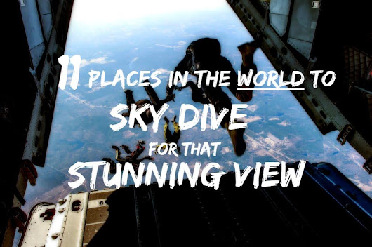 11 Stunning Places in the World for Sky Diving !!