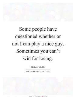 Quotes About Nice Guys Losing 20 Quotes