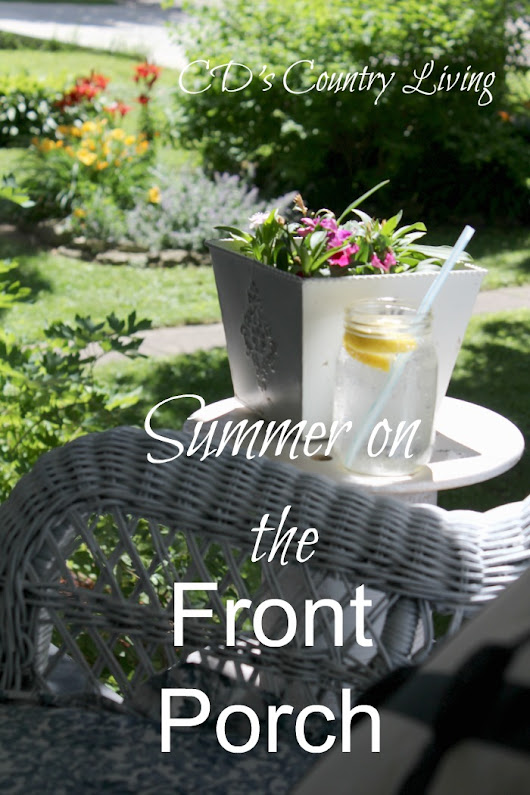 Summer on the Front Porch - CD's Country Living