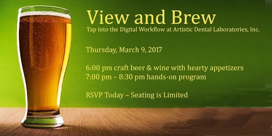 View and Brew-Tap into the Digital Workflow at Artistic Dental Laboratories | 3D Imaging Technology & Workflow Specialists in the Dental Specialty Community