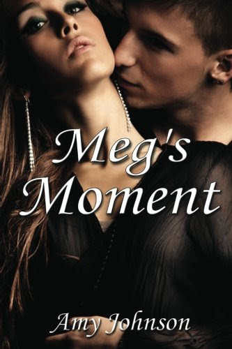 Meg's Moment by Amy Johnson