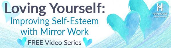 Loving Yourself: Improving Self-Esteem with Mirror Work