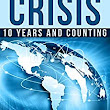 Amazon.com: The Credit Crisis: 10 Years and Counting eBook: Rick Tobin: Kindle Store