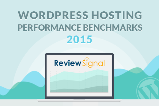 WordPress Hosting Performance Benchmarks (2015) | Review Signal Blog