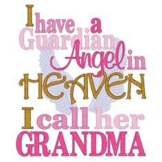 I Have A Guardian Angel In Heaven I Call Her Grandma