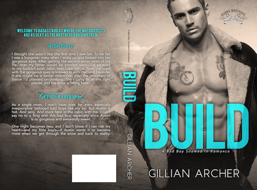 COVER REVEAL - Build: A Bad Boy Snowed In Romance (Burns Brothers, #1) by Gillian Archer