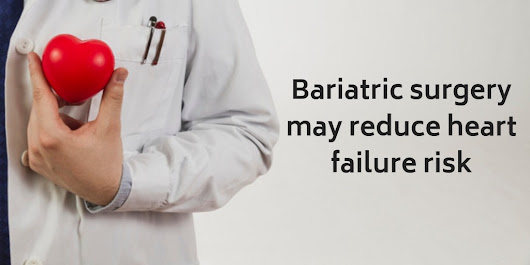 Study: Bariatric surgery may reduce heart failure risk