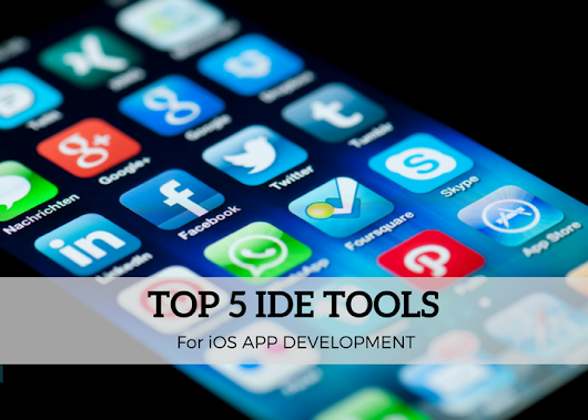 Top 5 IDE Tools for iOS App Development