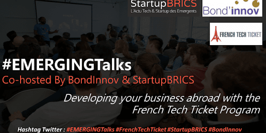 EMERGING Talks #4: Going Global with the French Tech Ticket ! - StartupBRICS