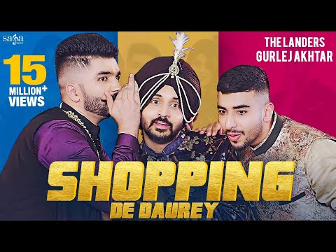 Shopping De Daurey - The Landers | Gurlez Akhtar | New Punjabi Song 2020 | Saga Music