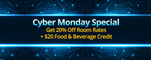 Get 20% Off Rooms & a $20 Food Credit for Cyber Monday!