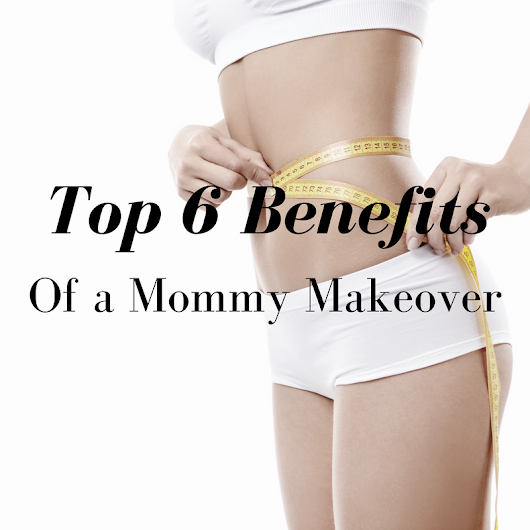 Benefits of a Mommy Makeover | SPRSI Blog