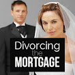 Divorcing the Mortgage - Divorce Advice for Homeowners