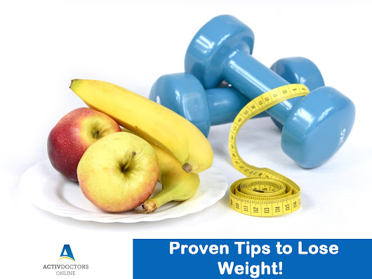 Proven Tips to Lose Weight! – Activ Doctors Online India