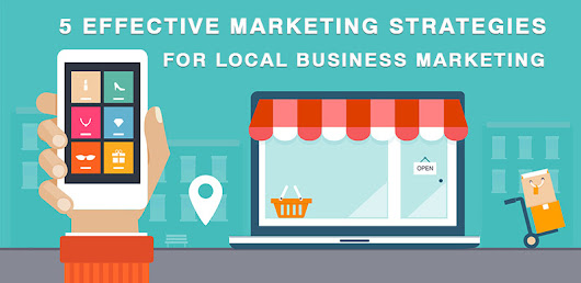 5 Effective Online Marketing Strategies That Target A Local Consumer Base
