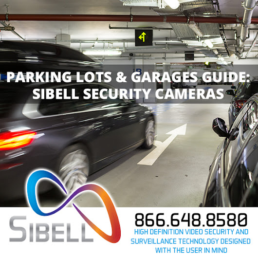 Parking Lots & Garages Guide | Security Cameras | Sibell Technology