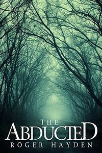 The Abducted by Roger Hayden