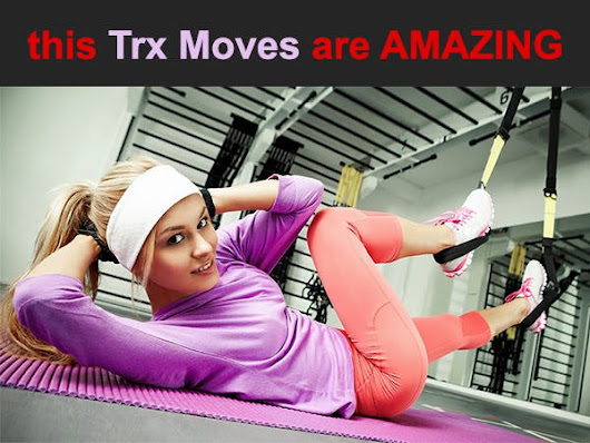 this Trx Moves are AMAZING