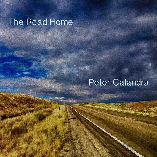 THE ROAD HOME Leads the Way on Peter Calandra's Soulful Journey