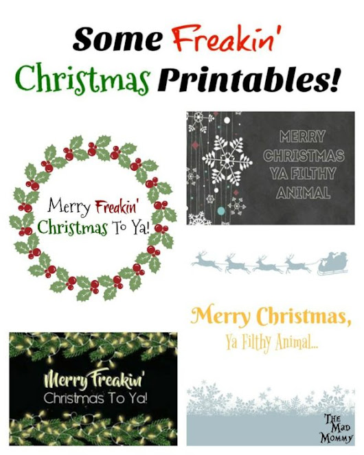 Some Free Freakin' Christmas Printables!
