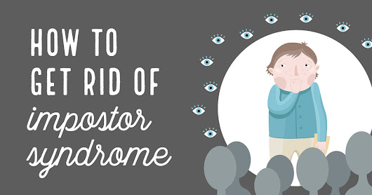 How to Get Rid of Impostor Syndrome Once and for All