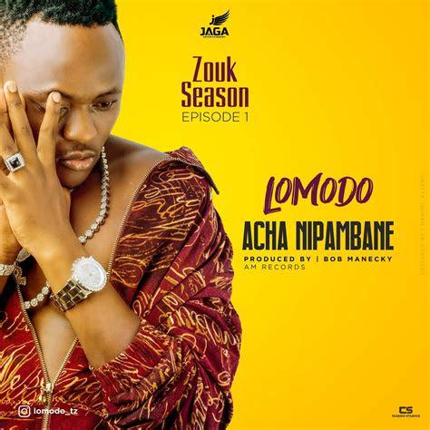 audio lomodo acha nipambane  dj mwanga