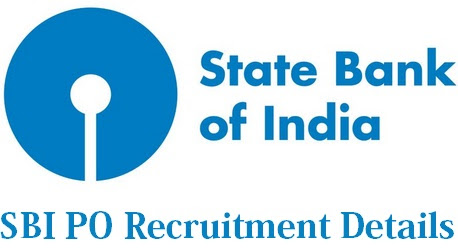 All You Need To Know About SBI PO Recruitment { Informative Details of SBI }