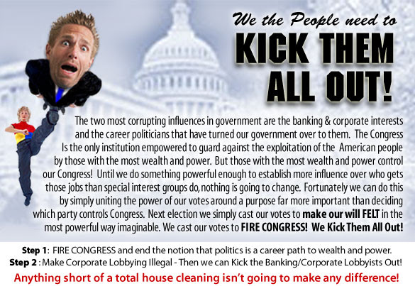 end government corruption by kicking out all corporate special interest lobbying and career politicians