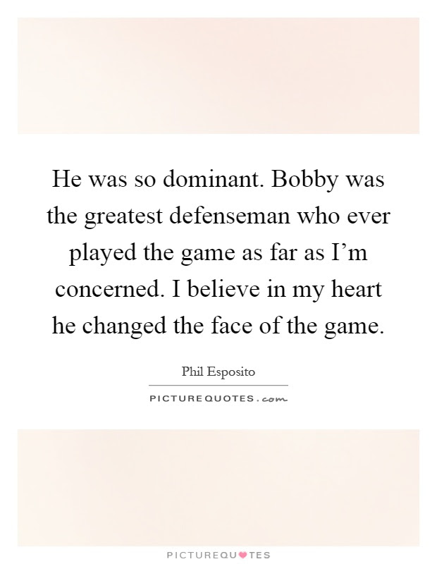 He Was So Dominant Bobby Was The Greatest Defenseman Who Ever