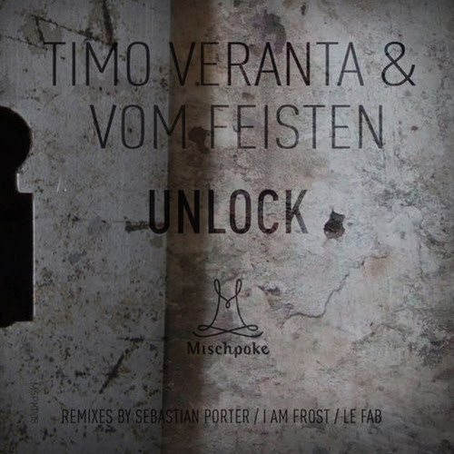 Timo Veranta & Vom Feisten - Unlock (I am Frost Remix) | [Preview] | Out Now