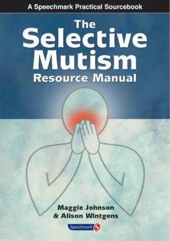 The Selective Mutism Resource Manual Close