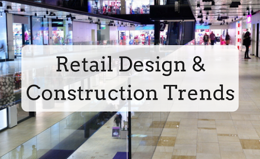 Retail Design & Construction Trends | Nationwide Construction