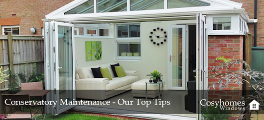 Conservatory Maintenance Top Tips | Cosyhomes Windows