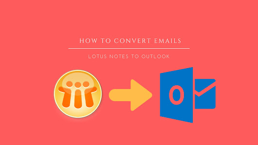 A DIY Guide To Export / Convert Lotus Notes Email To Outlook Manually