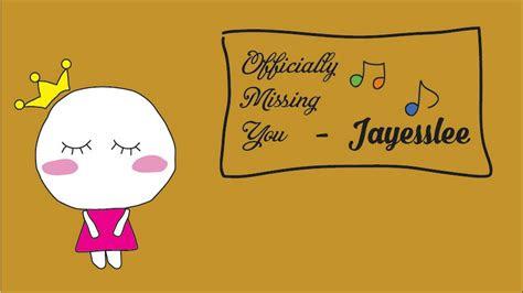 officially missing  jayesslee lyrics video youtube