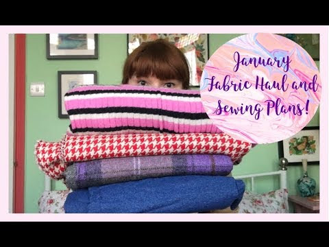 January Fabric Haul and Sewing Plans