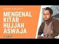 Hujjah Aswaja #1 - Mengenal Kitab Hujjah Aswaja Karya KH. Ali Maksum