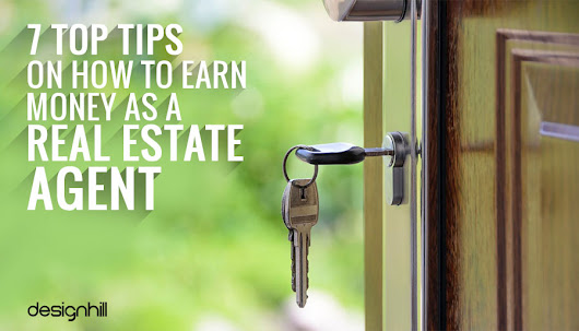 7 Top Tips On How To Earn Money As A Real Estate Agent