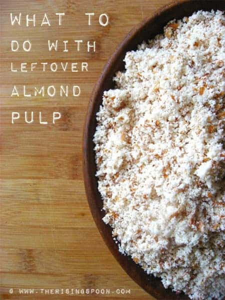 Homemade Almond Milk and what to do with the Almond Pulp