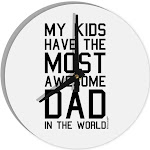 """My Kids Have the Most Awesome Dad in the World 8"""" Round Wall Clock"""